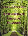 Your Day, Your Way. A Deliberate Creator Planner by Sophie Mihalko